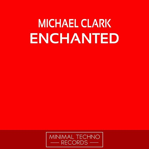 Enchanted by Michael Clark
