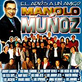 El Adios a Un Amigo Manolo Muñoz by Various Artists