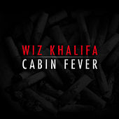 Cabin Fever by Wiz Khalifa