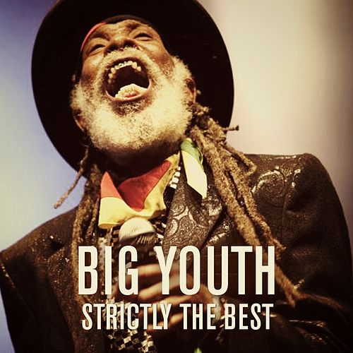 Big Youth: Strictly the Best by Big Youth