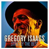Gregory Isaacs: Strictly the Best by Gregory Isaacs