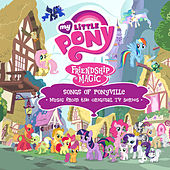 Friendship Is Magic: Songs of Ponyville (Music from the Original TV Series) by Various Artists