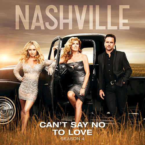 Can't Say No To Love by Nashville Cast