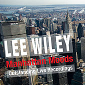 Manhattan Moods (Outstanding Live Recordings) by Lee Wiley