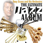 Jazz the Ultimate Jazz Album by Tony Evans