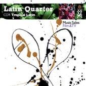 Latin Quarter IV: Tropical Latin by Various Artists