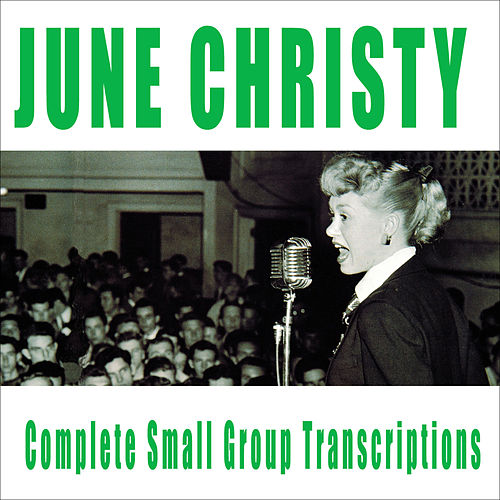 Complete Small Group Transcriptions by June Christy