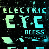 Bless (Al Lover Remix) by The Electric Eye