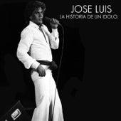 Jose Luis la Historia de un Idolo by Jose Luis Rodriguez