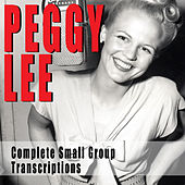 Complete Small Group Transcriptions by Peggy Lee