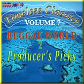Reggae World 2 Producer's Picks: Timeless Classics Vol. VII von Various Artists