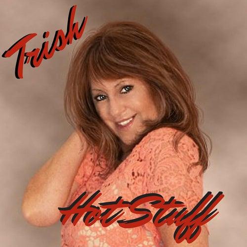 Hot Stuff by Trish