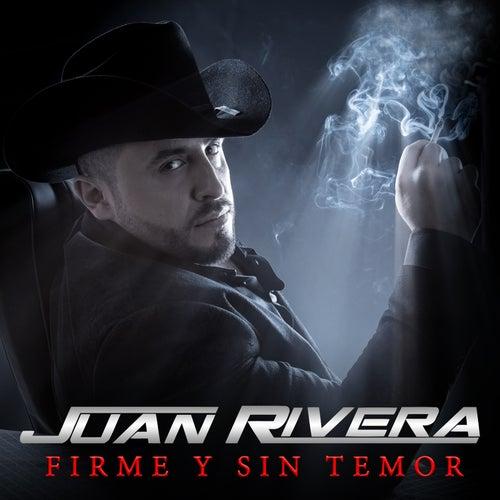 Firme y Sin Temor by Juan Rivera