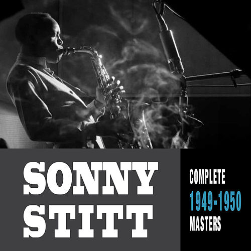 Complete 1949-1950 Masters by Sonny Stitt