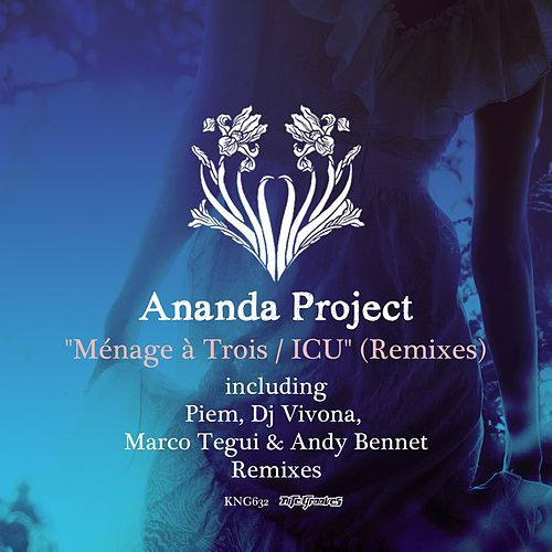 Menage a Trois / ICU (Remixes) by Ananda Project
