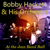 At the Jazz Band Ball by Bobby Hackett
