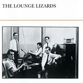 The Lounge Lizards by The Lounge Lizards