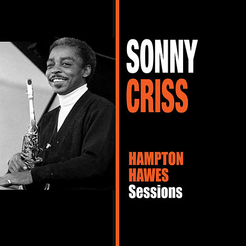 Hampton Hawes Sessions by Sonny Criss