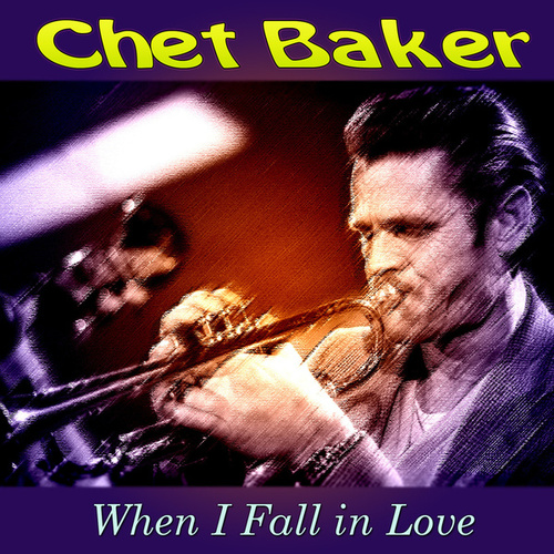 When I Fall in Love von Chet Baker