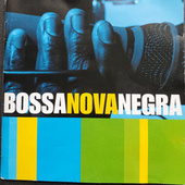 Bosa Nova Negra - Volume 1 by Various Artists