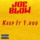 Keep It 1,000 by Joe Blow