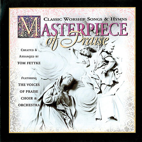 Masterpiece of Praise by Tom Fettke