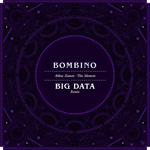 Akhar Zaman (This Moment) (Big Data Remix) by Bombino