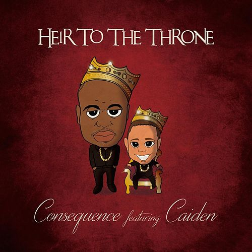 Heir to the Throne (feat. Caiden) by Consequence