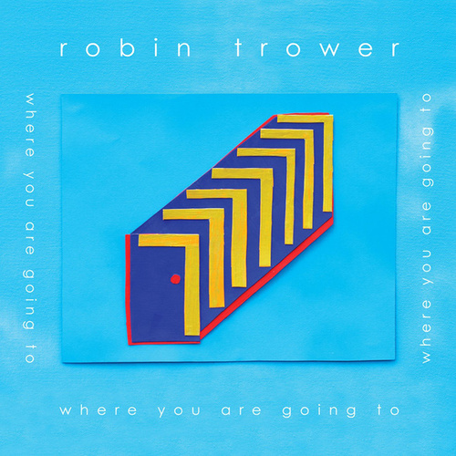 Where You Are Going To von Robin Trower