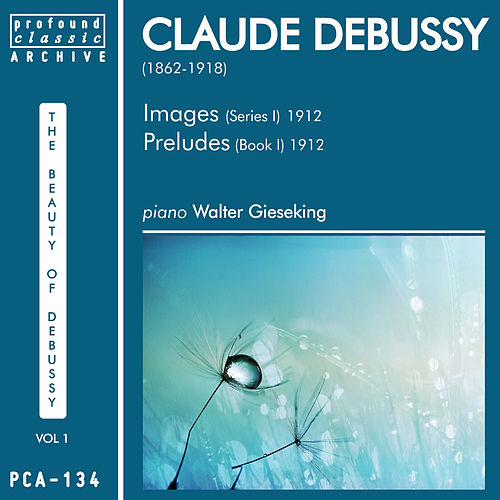 Claude Debussy, Vol. 1 by Walter Gieseking