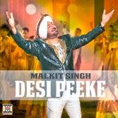 Desi Peeke by Malkit Singh