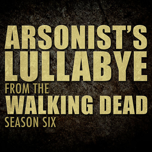Arsonist's Lullabye (From