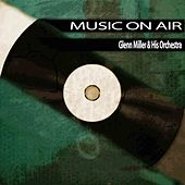 Music On Air von Glenn Miller