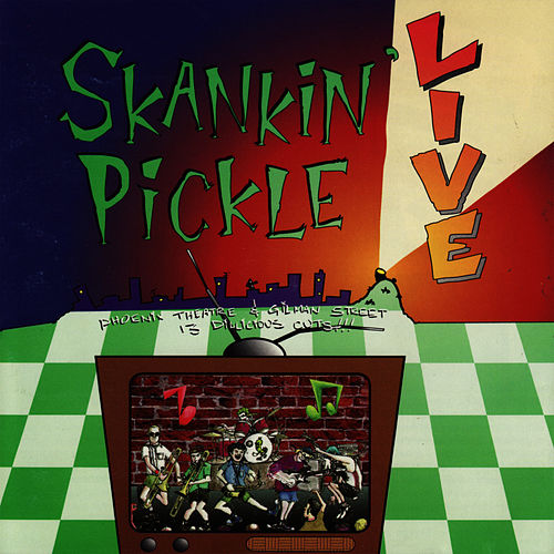 Live by Skankin' Pickle