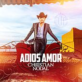 Adios Amor by Christian Nodal
