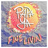 Fine Livin' by Papaya