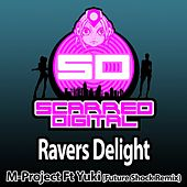 Ravers Delight (Future Shock Remix) (feat. Yuki) by A M Project