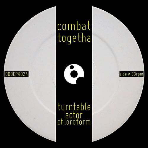 Combat Togetha by Turntable Actor Chloroform