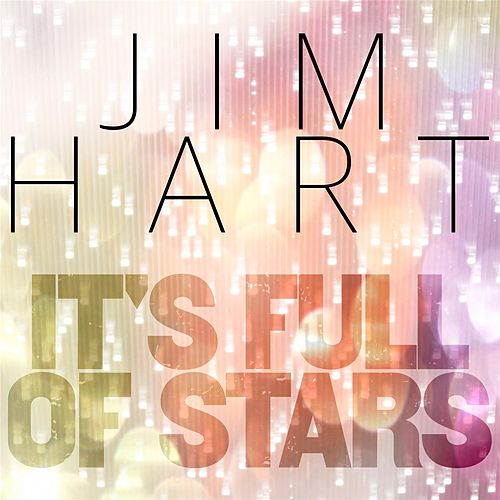 It's Full of Stars by Jim Hart
