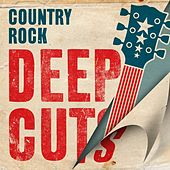 Country Rock Deep Cuts by Various Artists