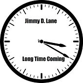 Long Time Coming - Single by Jimmy D. Lane