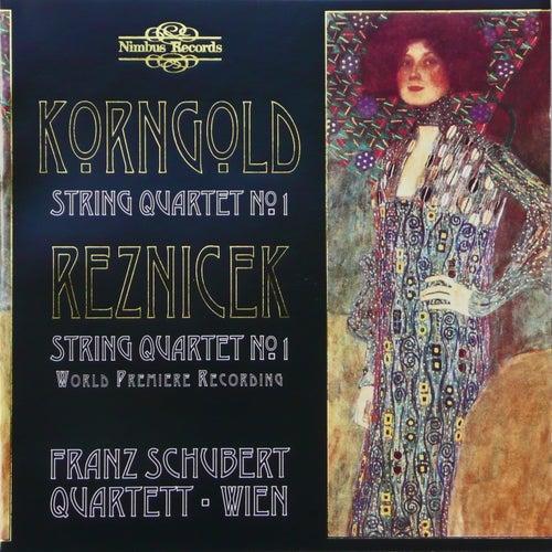 Korngold & Reznicek: String Quartets by Franz Schubert
