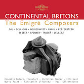 Continental Britons: The Èmigré Composers by Various Artists