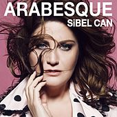 Arabesque by Sibel Can