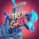 True Grit EP by Smooth