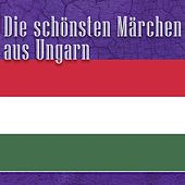 Die schönsten Märchen aus Ungarn (Ungarische Märchen) by Jürgen Fritsche