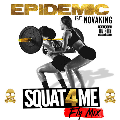 Squat 4 Me (feat. Novaking) by Epidemic
