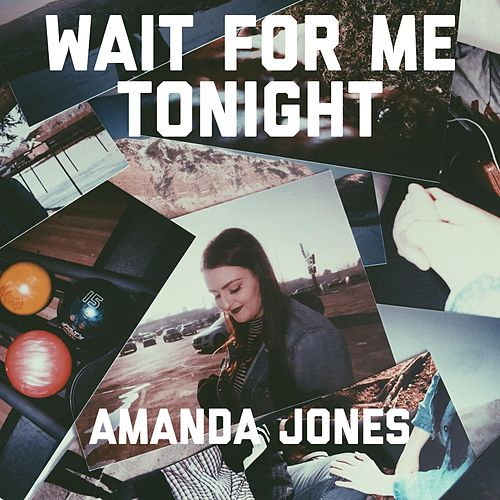 Wait for Me Tonight by Amanda Jones