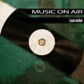 Music On Air von Louis Jordan
