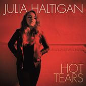 Hot Tears by Julia Haltigan